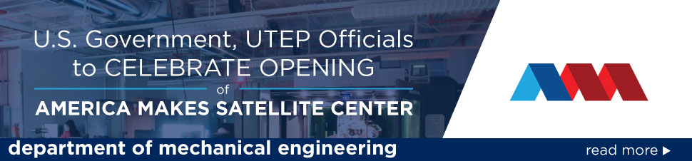 U.S. Government, UTEP Officials to Celebrate Opening of America Makes Satellite Center